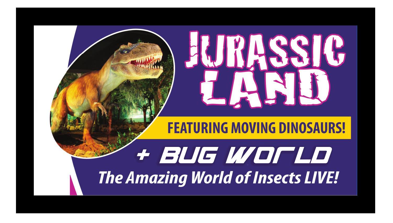 Jurassic Land + Bug World